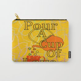 Pour A Cup Of Love Carry-All Pouch