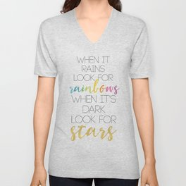 WHEN IT RAINS LOOK FOR RAINBOWS WHEN ITS DARK LOOK FOR STARS Unisex V-Neck