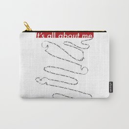It's all about me Carry-All Pouch