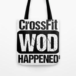 Cross Fit WOD Happened Tote Bag