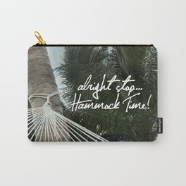Alright Stop... Hammock Time! Carry-All Pouch