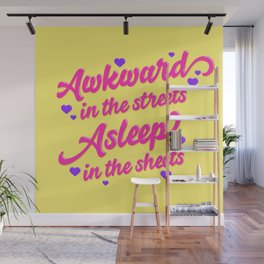Awkward in the Streets, Asleep in the Sheets Wall Mural