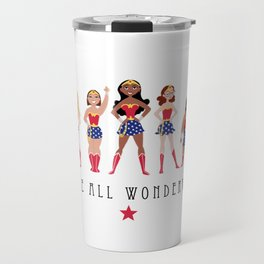 We Are All Wonderwomen! Travel Mug