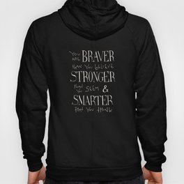 "Winnie the Pooh quote ""You are BRAVER"" Hoody"