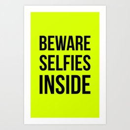 Selfies inside Art Print