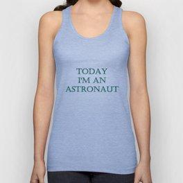 "Funny ""Today I'm an Astronaut"" Joke Unisex Tank Top"