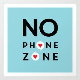 No Phone Zone Art Print