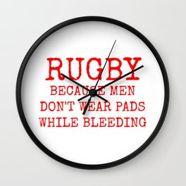Rugby Because Men Don't Wear Pads While Bleeding Red and White Wall Clock