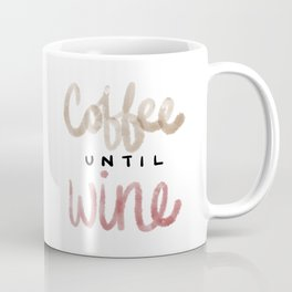 Coffee Until Wine Coffee Mug
