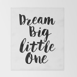 Dream Big Little One black-white minimalist childrens room nursery poster home wall decor bedroom Throw Blanket