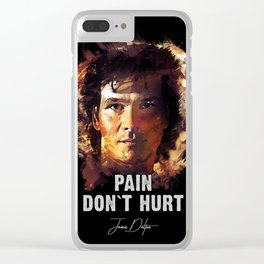 Pain Don`t Hurt - Road House Clear iPhone Case