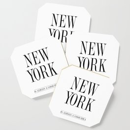 NEW YORK is always a good idea Quote Coaster