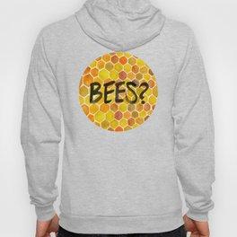 BEES? Hoody