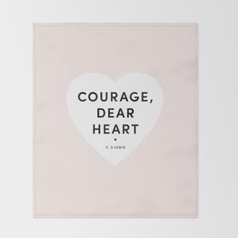 'Courage, dear heart' Throw Blanket