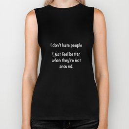 Don't Hate People, Better When They're Not Around T-Shirt Biker Tank