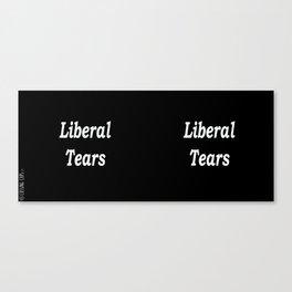 Liberal Tears - Black Canvas Print
