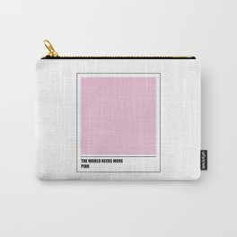 The world needs more pink Carry-All Pouch