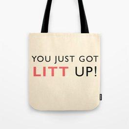 You just got LITT UP Tote Bag