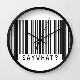 SAYWHAT? Wall Clock