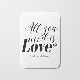 Gift for lawyer All you need is love and a good attorney PRINTABLE art Funny wall art Funny print Bath Mat