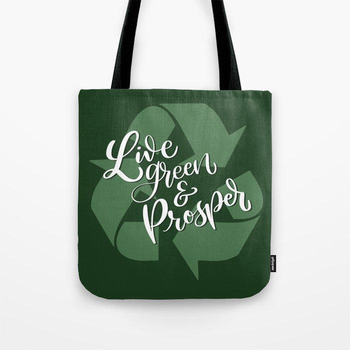 Live Green and Prosper Tote Bag