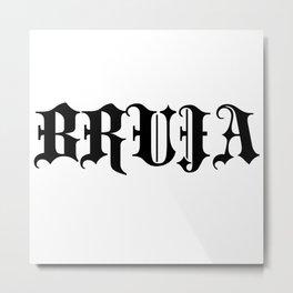 OG Bruja  Metal Print