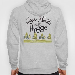 Less stress more Hygge Hoody