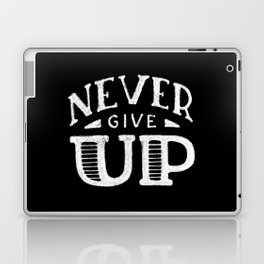Never give up #2 Laptop & iPad Skin