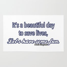 Beautiful day to save lives Rug