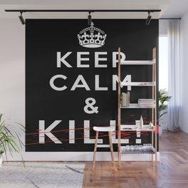 Keep Calm &... Wall Mural