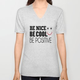 Be Cool Be nice Be positive Unisex V-Neck