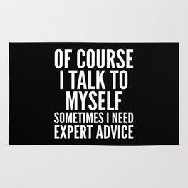 Of Course I Talk To Myself Sometimes I Need Expert Advice (Black & White) Rug