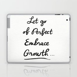 Let go of Perfection, Embrace growth Laptop & iPad Skin