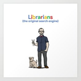 Librarians (the original search engine) Art Print