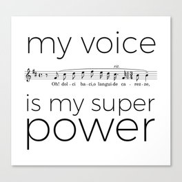 My voice is my super power (tenor, white version) Canvas Print