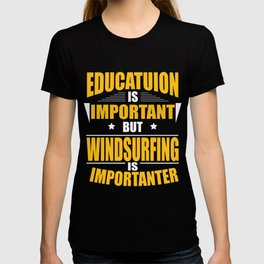 WINDSURFING IS IMPORTANTER T-shirt