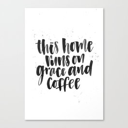 This Home Runs on Grace and Coffee Canvas Print
