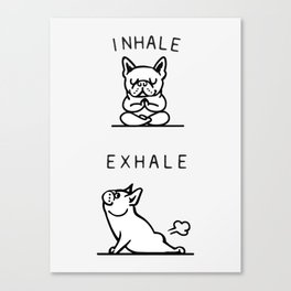 Inhale Exhale French Bulldog Canvas Print