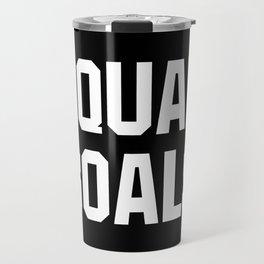 Squad Goals (Black & White) Travel Mug