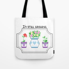 I'm Still Growing Tote Bag