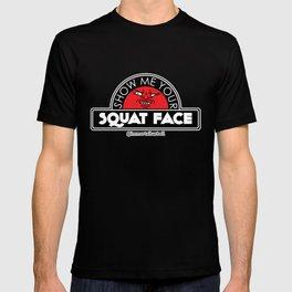Show Me Your Squat Face T-shirt