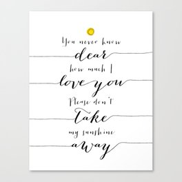 You are my sunshine part 2 Canvas Print