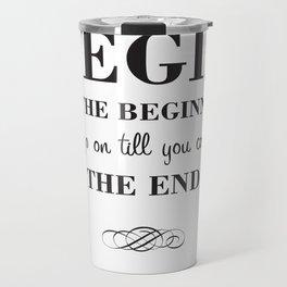 08. Begin at the beginning Travel Mug