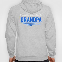 Recently Promoted To Grandpa Hoody