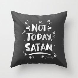 Not Today, Satan – White Ink on Black Throw Pillow