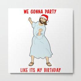 Go Jesus! its your Birthday! Metal Print