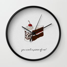 You Want A Piece of Me? Wall Clock