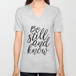 PRINTABLE Art, Be Still And Know,Typographic Print,Bible Verse,Scripture Art,Wall Art Print,Scriptur Unisex V-Neck