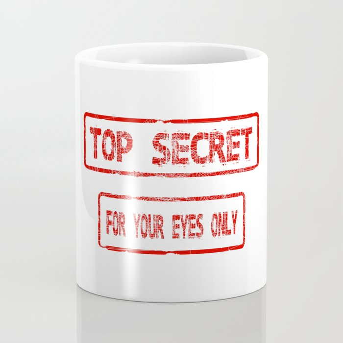 Top Secret For Your Eyes Only Coffee Mug