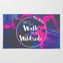 Hey Babe, Take a Walk on the Wild Side Rug